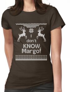 I Don't Know Margo! Womens Fitted T-Shirt