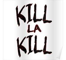 Kill La Text Poster