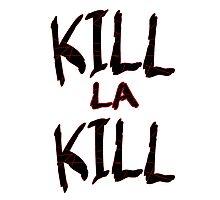 Kill La Text Photographic Print