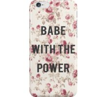 what babe? iPhone Case/Skin