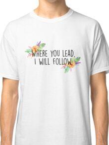 Gilmore Girls - Where you lead Classic T-Shirt