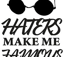 Haters Make Me Famous by Maestro Hazer