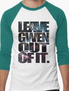 """""""Leave Gwen Out of It."""" Men's Baseball ¾ T-Shirt"""