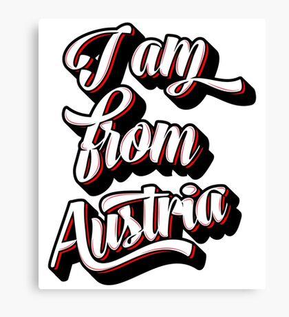 I AM FROM AUSTRIA Canvas Print