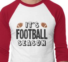 It's football season - 2 Men's Baseball ¾ T-Shirt