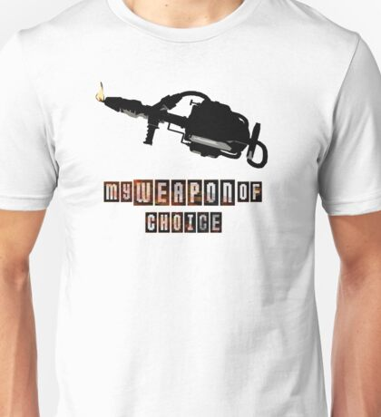Flamer is my Weapon of Choice Unisex T-Shirt