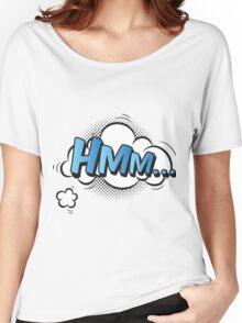 Hmm... Women's Relaxed Fit T-Shirt