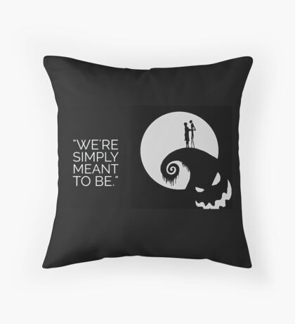 We're Simply Meant To Be...  Throw Pillow