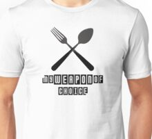 Spoon and Fork -  My Weapon of Choice Unisex T-Shirt