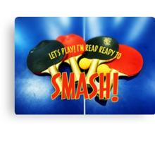 Ready to Smash Pingpong Bats Table Tennis Paddles Rackets Canvas Print