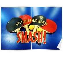 Ready to Smash Pingpong Bats Table Tennis Paddles Rackets Poster