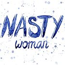 Nasty Woman Mug by Olga Shvartsur