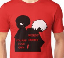 You Are Your Own Worst Enemy Unisex T-Shirt
