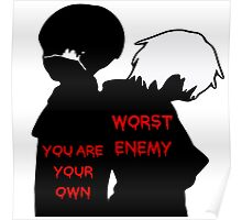 You Are Your Own Worst Enemy Poster