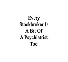 Every Stockbroker Is A Bit Of A Psychiatrist Too  by supernova23