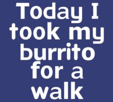 Today I took my burrito for a walk by onebaretree