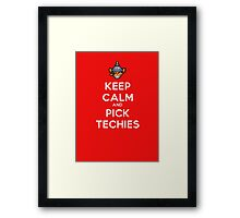 Keep Calm and Pick Techies Framed Print