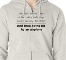 Living With Chronic Illness Zipped Hoodie