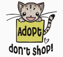 Adopt Don't Shop!  by Bianca Loran