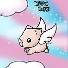 When Pigs Fly by reloveplanet