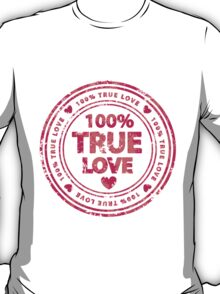 100% True Love Pink St. Valentine's Day Stamp T-Shirt