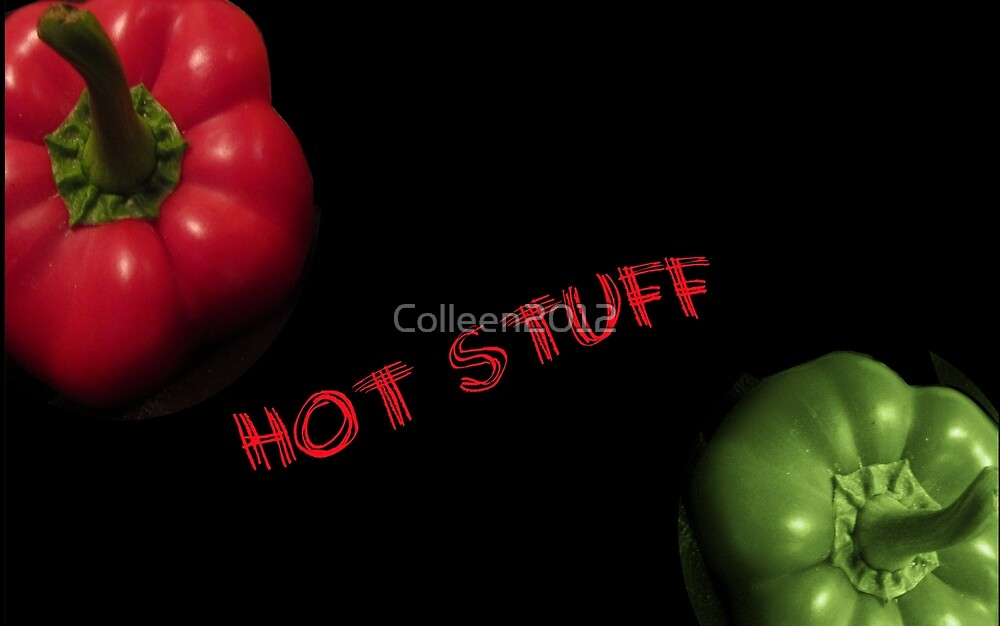 HOT STUFF! by Colleen2012