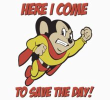 Mighty Mouse - Here I Come To Save The Day T Shirt by wordsonashirt