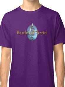 Battles of Azriel Classic T-Shirt