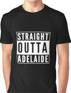 Straight Outta Adelaide Graphic T-Shirt