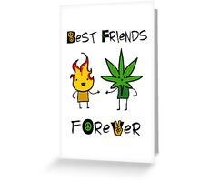 Best Friends Forever - Fire and Weed - Peace Greeting Card