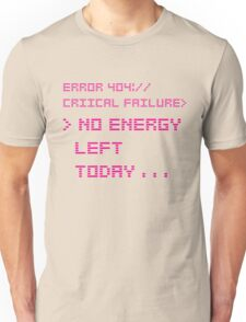 NO ENERGY LEFT TODAY PINK Unisex T-Shirt