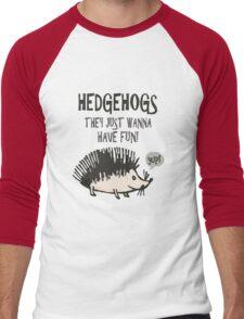Hedgehogs They Just Wanna Have Fun! Men's Baseball ¾ T-Shirt