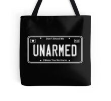 UNARMED (Don't Shoot Me) Tote Bag