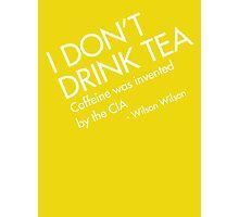 TEA is CIA Photographic Print