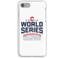 Cleveland Indians Champions World Series 2016 iPhone Case/Skin