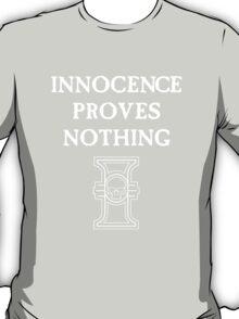 Innocence Proves Nothing T-Shirt