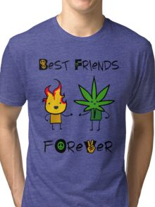 Best Friends Forever - Fire and Weed - Peace Tri-blend T-Shirt