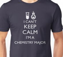 I Can't Keep Calm, I'm a Chemistry Major! Unisex T-Shirt