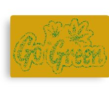 Go Green - Distressed Weed Canvas Print