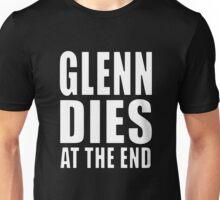 glenn dies at the end Unisex T-Shirt