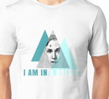 I AM IN A DREAM Unisex T-Shirt