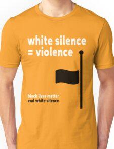 White Silence - Black Lives Matter Unisex T-Shirt