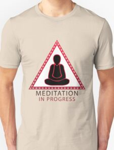 Meditation in progress T-Shirt