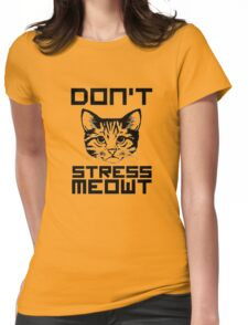 Don't Stress Meowt Cat Womens Fitted T-Shirt