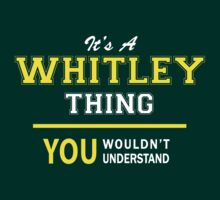 It's A WHITLEY thing, you wouldn't understand !! by satro