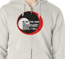 Indifference Zipped Hoodie
