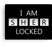 I AM SHER LOCKED Canvas Print
