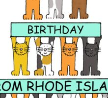 Cats Happy Birthday from Rhode Island. Sticker