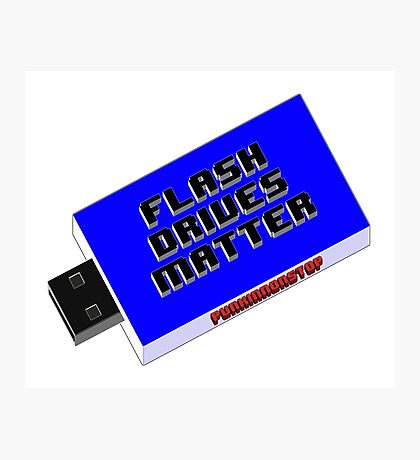 Flash Drives Matter Photographic Print