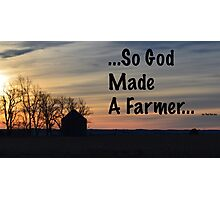 So God Made A Farmer Photographic Print